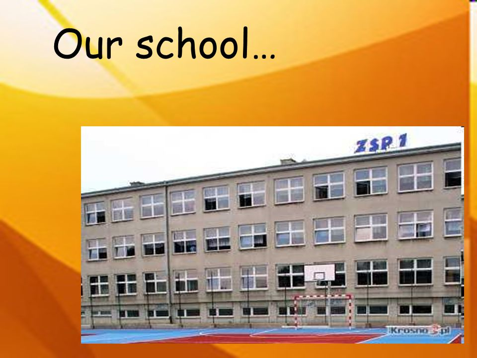 Our school…