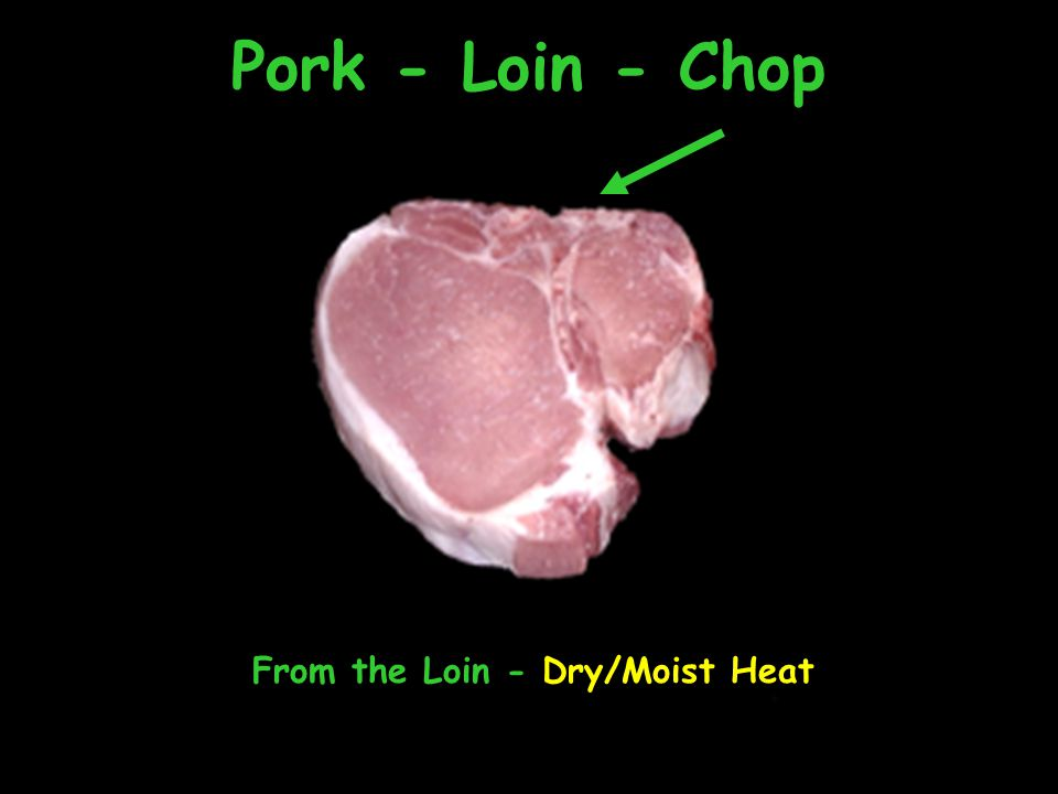 From the Loin - Dry/Moist Heat