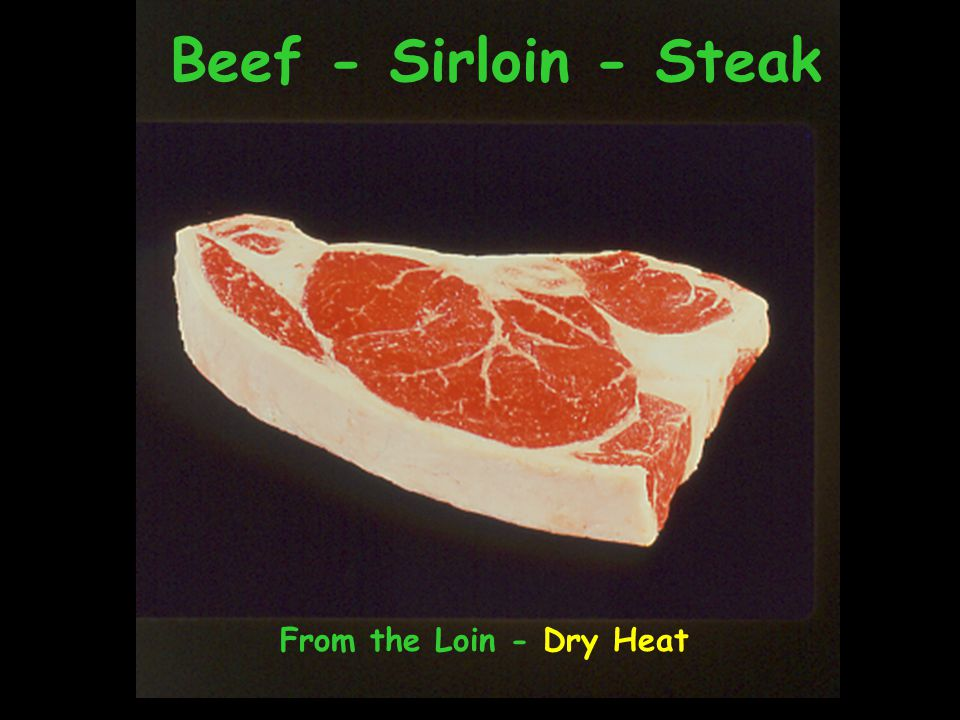 Beef - Sirloin - Steak From the Loin - Dry Heat
