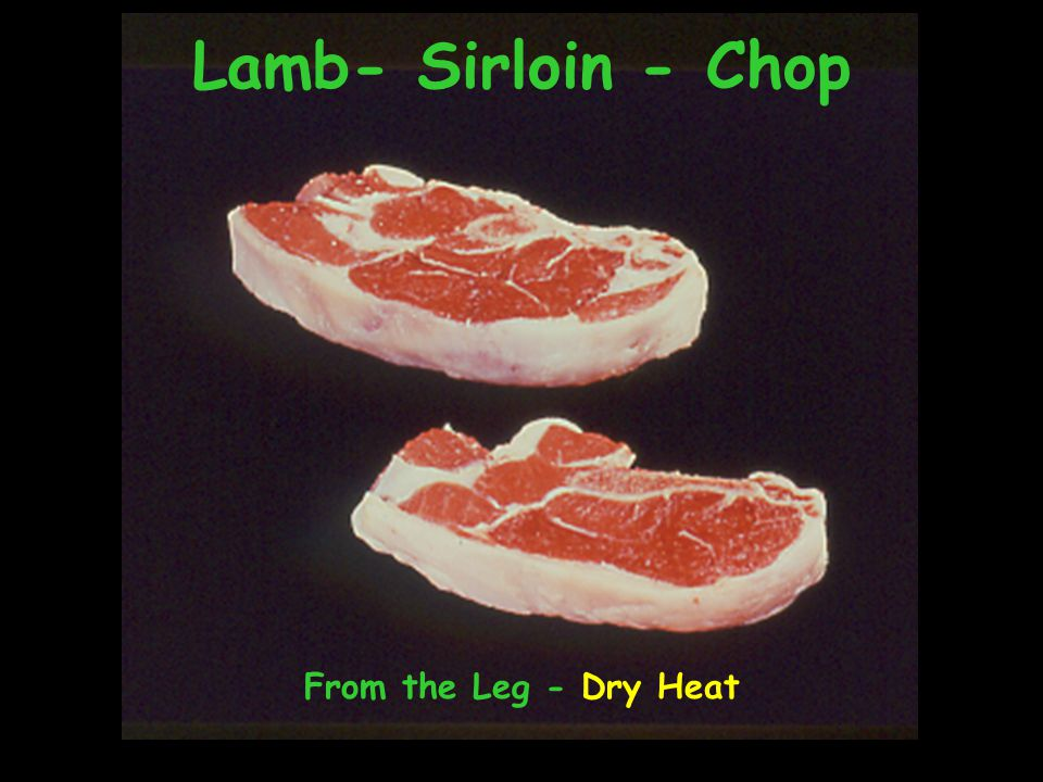 Lamb- Sirloin - Chop From the Leg - Dry Heat