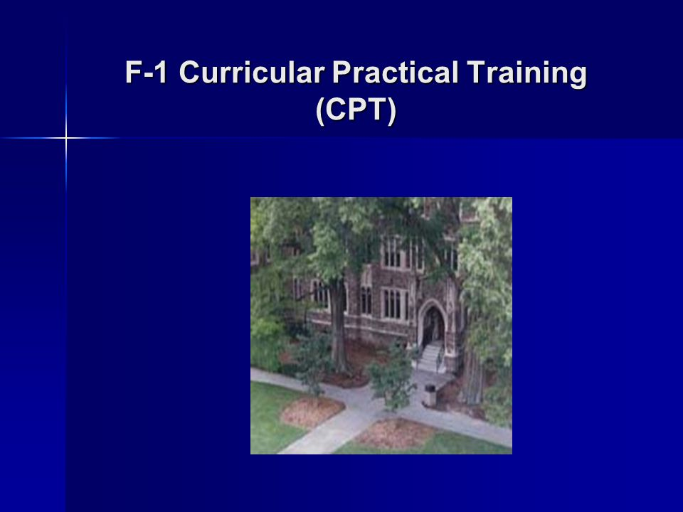 F-1 Curricular Practical Training (CPT)