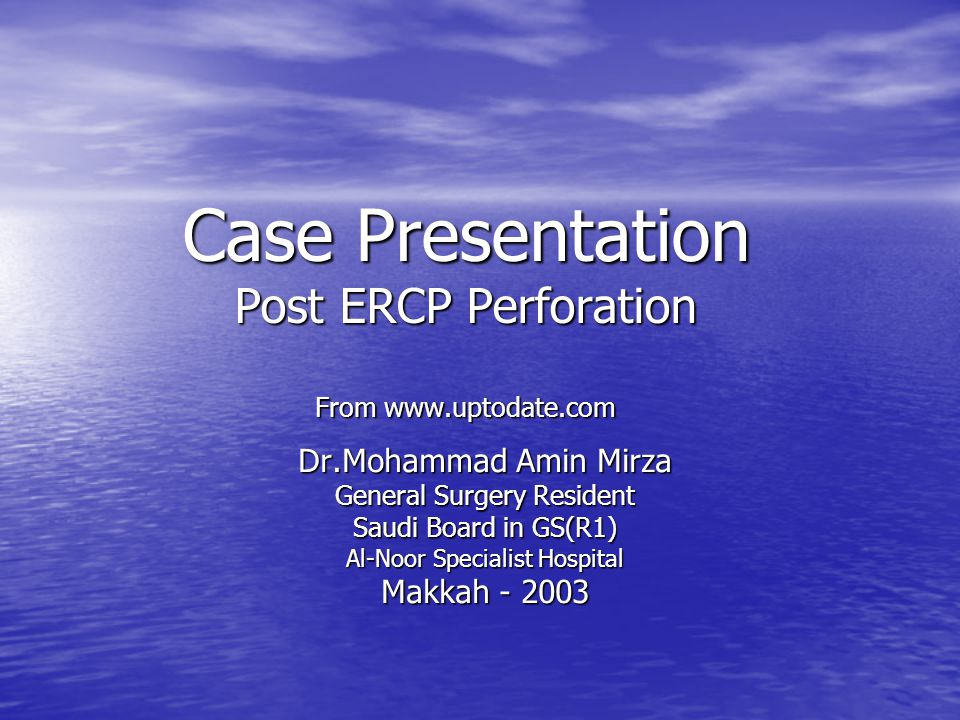 Case Presentation Post ERCP Perforation From