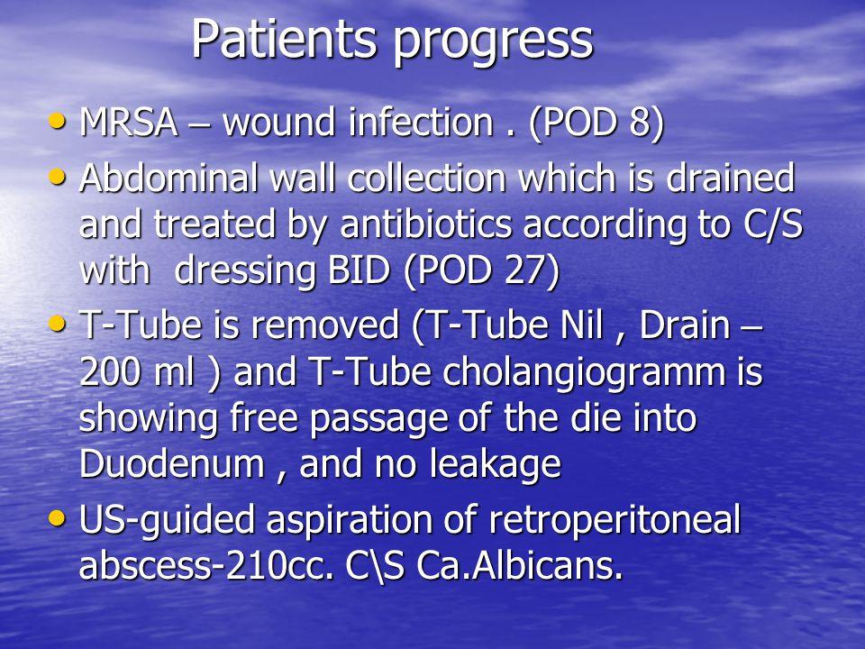 Patients progress MRSA – wound infection . (POD 8)