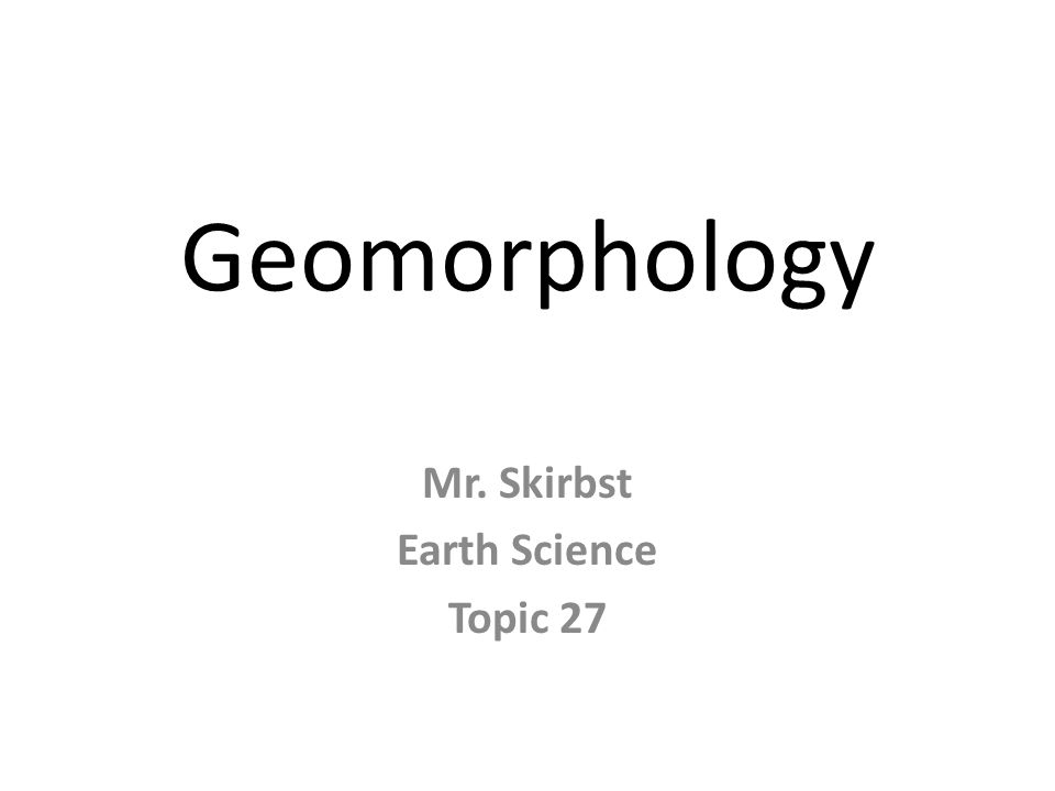 Mr. Skirbst Earth Science Topic 27