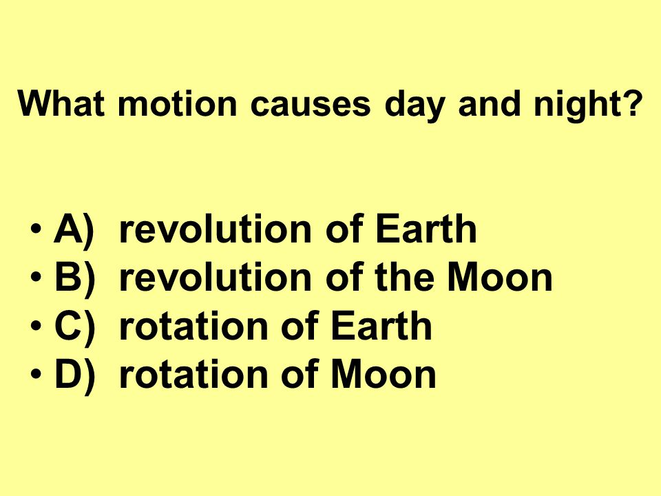 What motion causes day and night