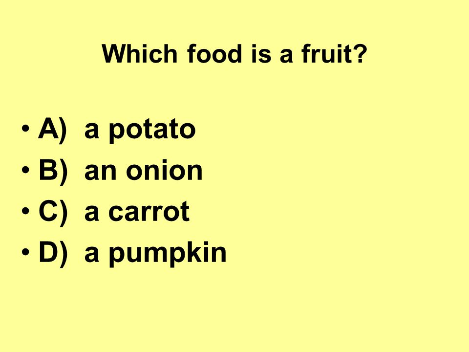 A) a potato B) an onion C) a carrot D) a pumpkin