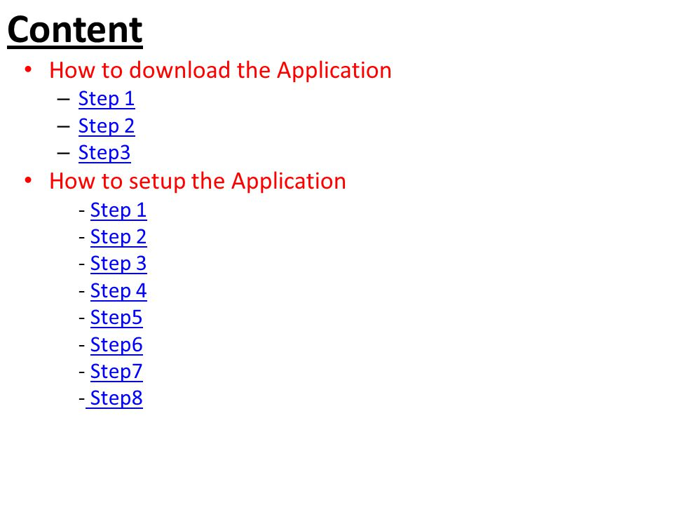 Content How to download the Application How to setup the Application