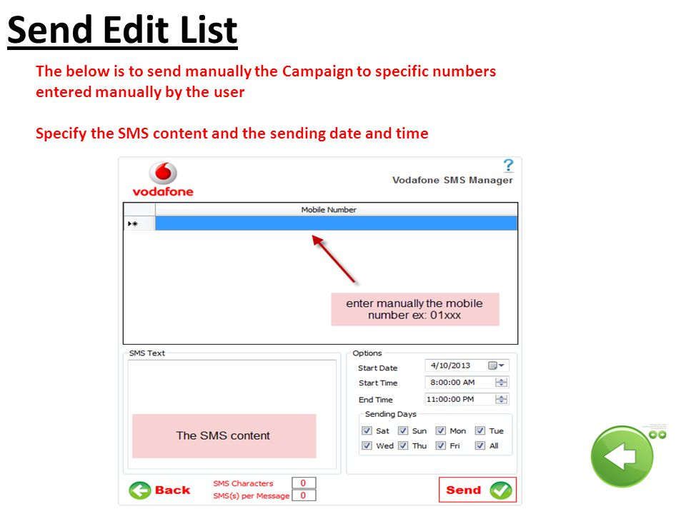 Send Edit List The below is to send manually the Campaign to specific numbers entered manually by the user.