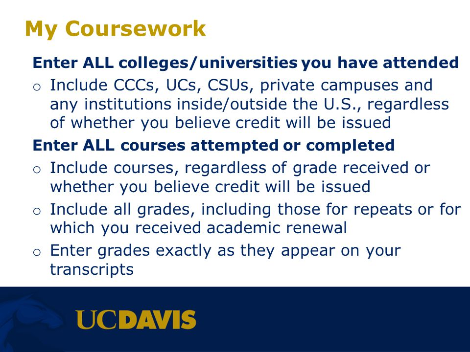 My Coursework Enter ALL colleges/universities you have attended.