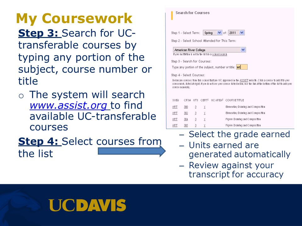 My Coursework Step 3: Search for UC-transferable courses by typing any portion of the subject, course number or title.