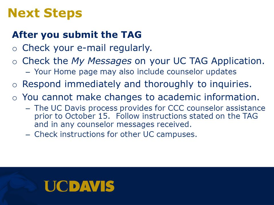 Next Steps After you submit the TAG Check your e-mail regularly.