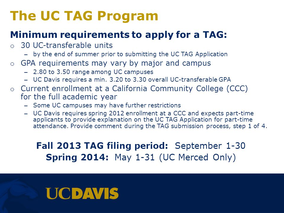The UC TAG Program Minimum requirements to apply for a TAG: