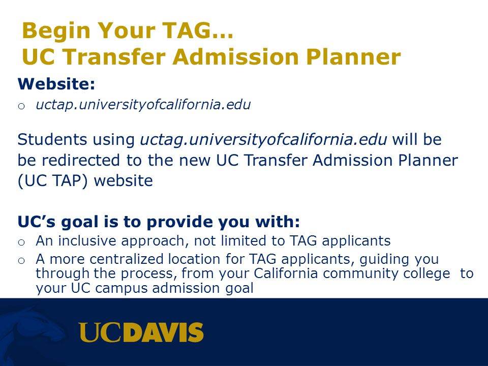 Begin Your TAG… UC Transfer Admission Planner