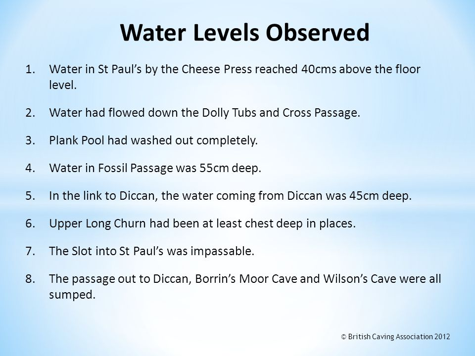Water Levels Observed Water in St Paul's by the Cheese Press reached 40cms above the floor level.