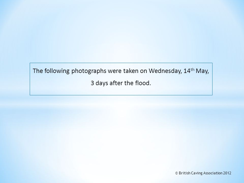 The following photographs were taken on Wednesday, 14th May, 3 days after the flood.