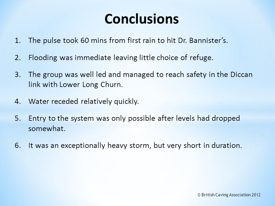 Conclusions The pulse took 60 mins from first rain to hit Dr. Bannister's. Flooding was immediate leaving little choice of refuge.