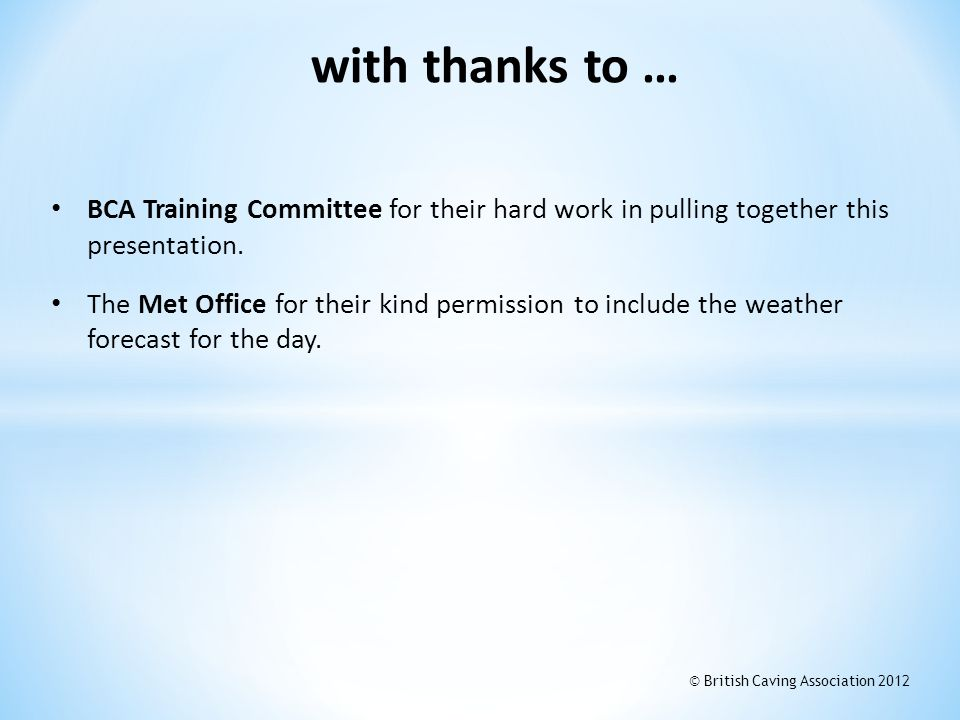 with thanks to … BCA Training Committee for their hard work in pulling together this presentation.