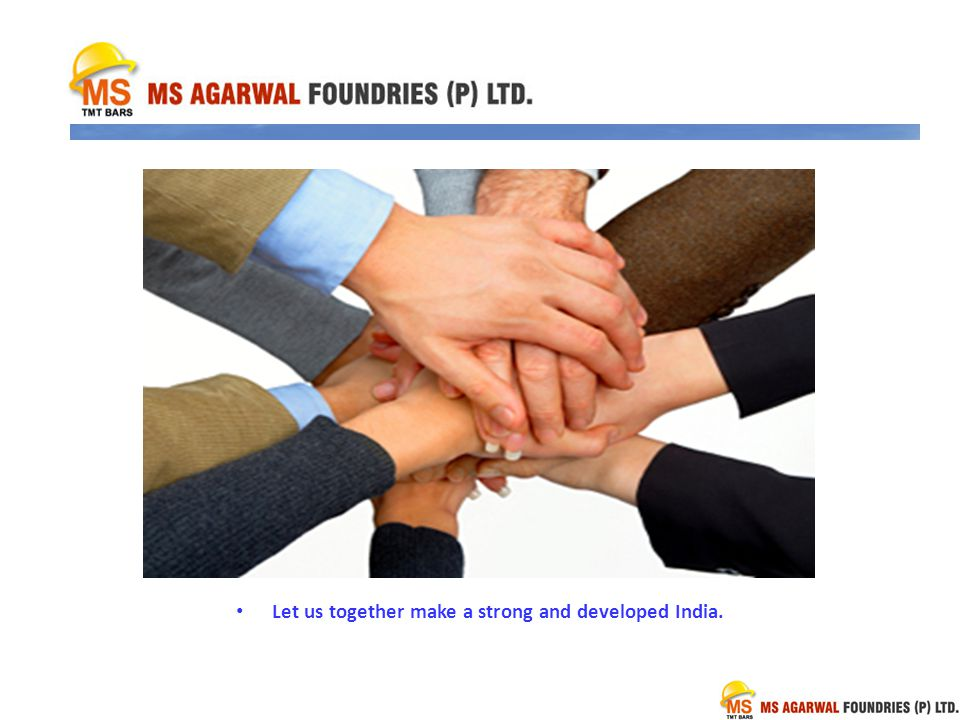 Let us together make a strong and developed India.