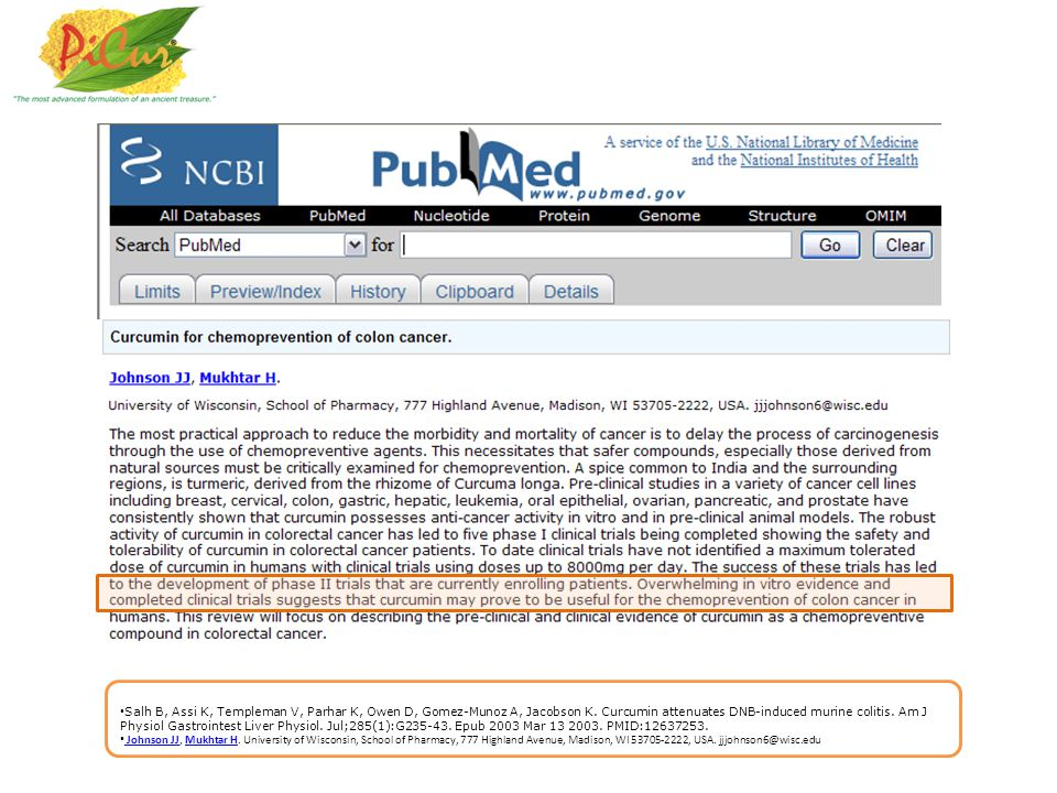 Salh B, Assi K, Templeman V, Parhar K, Owen D, Gomez-Munoz A, Jacobson K. Curcumin attenuates DNB-induced murine colitis. Am J Physiol Gastrointest Liver Physiol. Jul;285(1):G235-43. Epub 2003 Mar 13 2003. PMID:12637253.