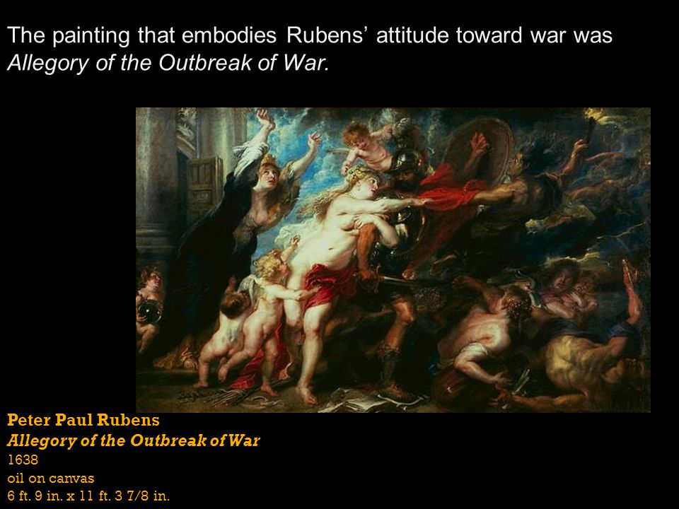 The painting that embodies Rubens' attitude toward war was Allegory of the Outbreak of War.