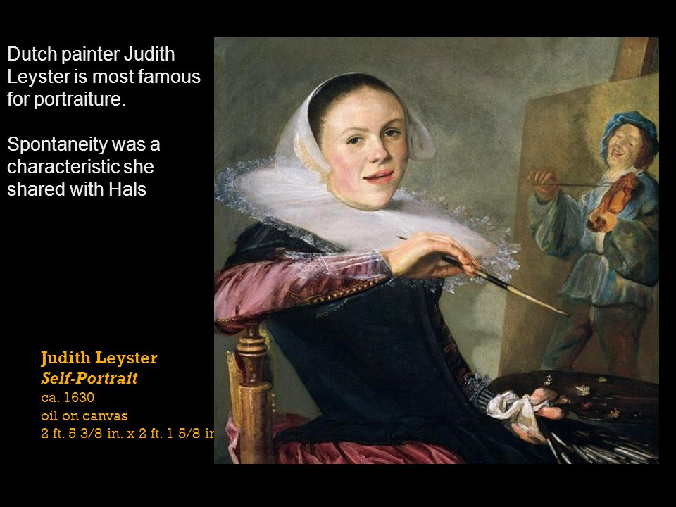 Dutch painter Judith Leyster is most famous for portraiture.
