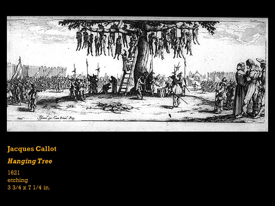 Jacques Callot Hanging Tree 1621 etching 3 3/4 x 7 1/4 in.