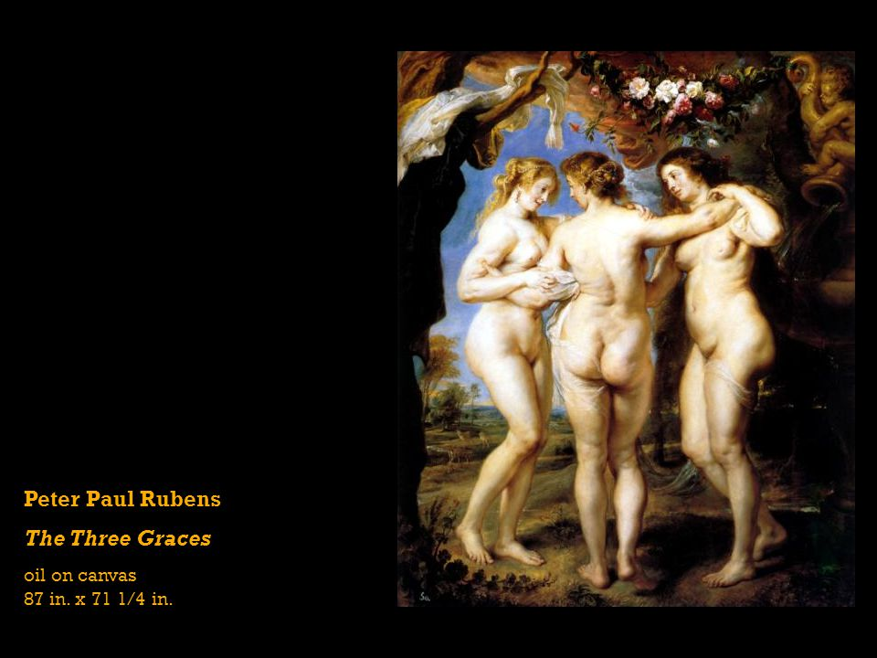 Peter Paul Rubens The Three Graces oil on canvas 87 in. x 71 1/4 in.