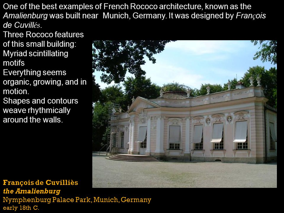 Three Rococo features of this small building: