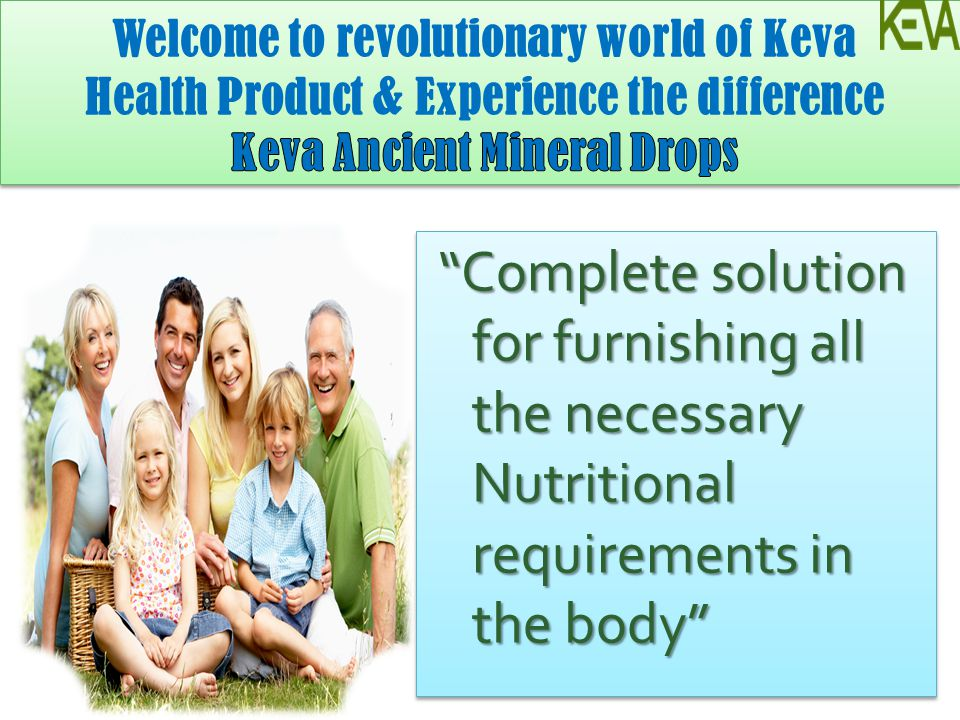 Welcome to revolutionary world of Keva Health Product & Experience the difference Keva Ancient Mineral Drops