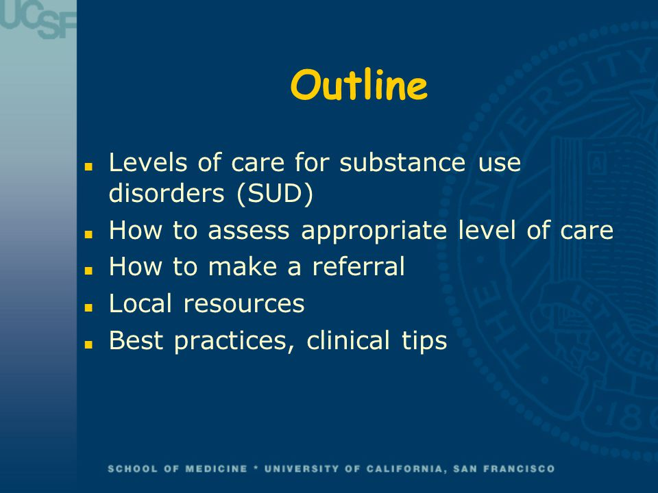Outline Levels of care for substance use disorders (SUD)