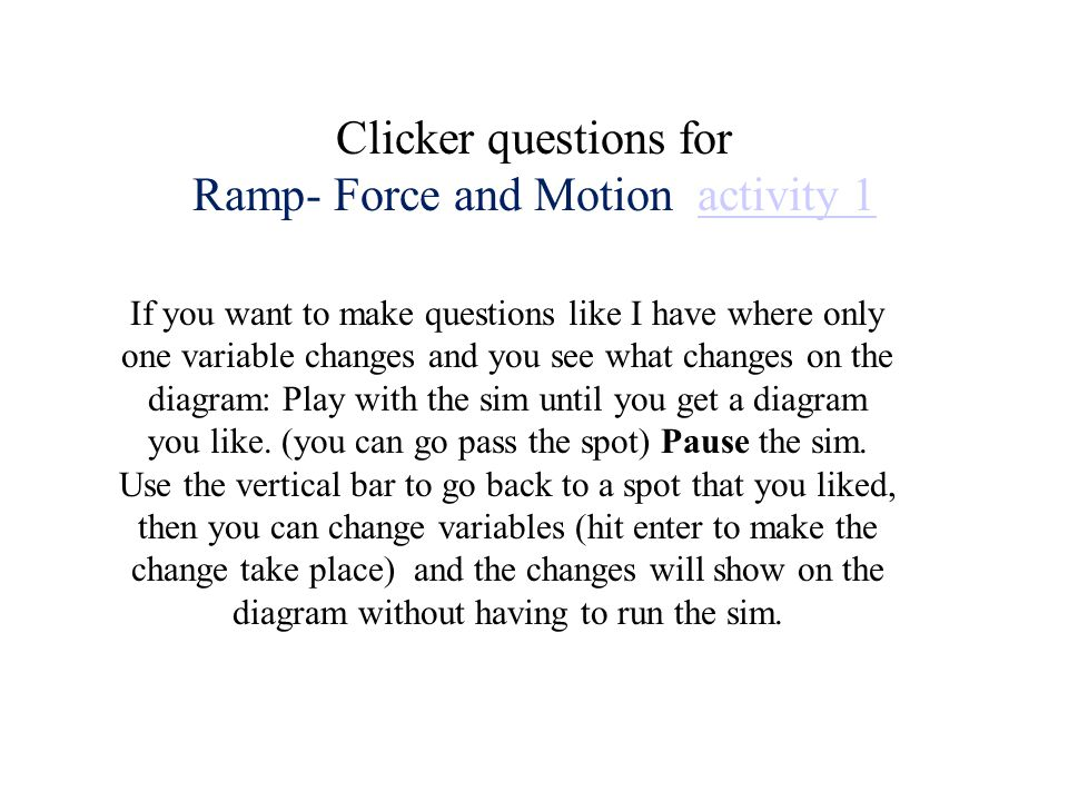 Clicker questions for Ramp- Force and Motion activity 1