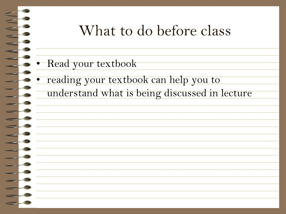 What to do before class Read your textbook