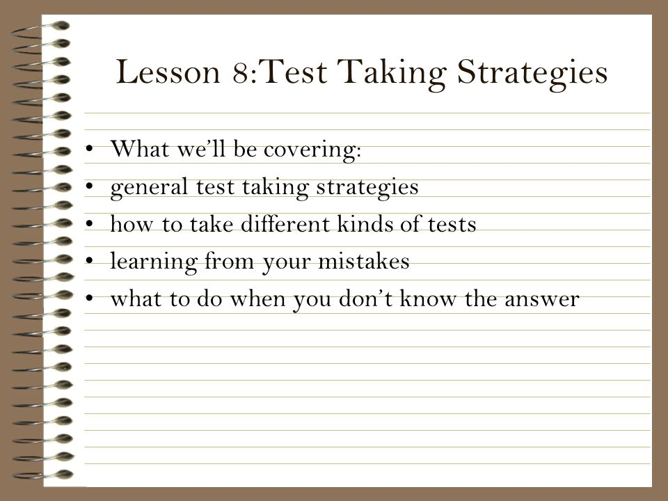 Lesson 8:Test Taking Strategies