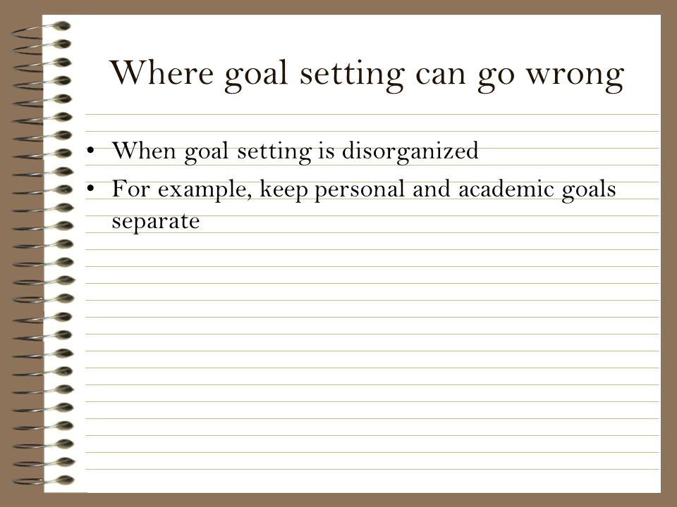 Where goal setting can go wrong