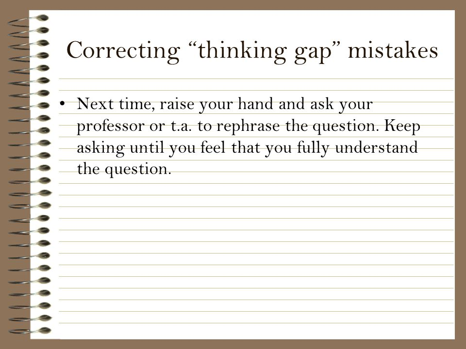 Correcting thinking gap mistakes