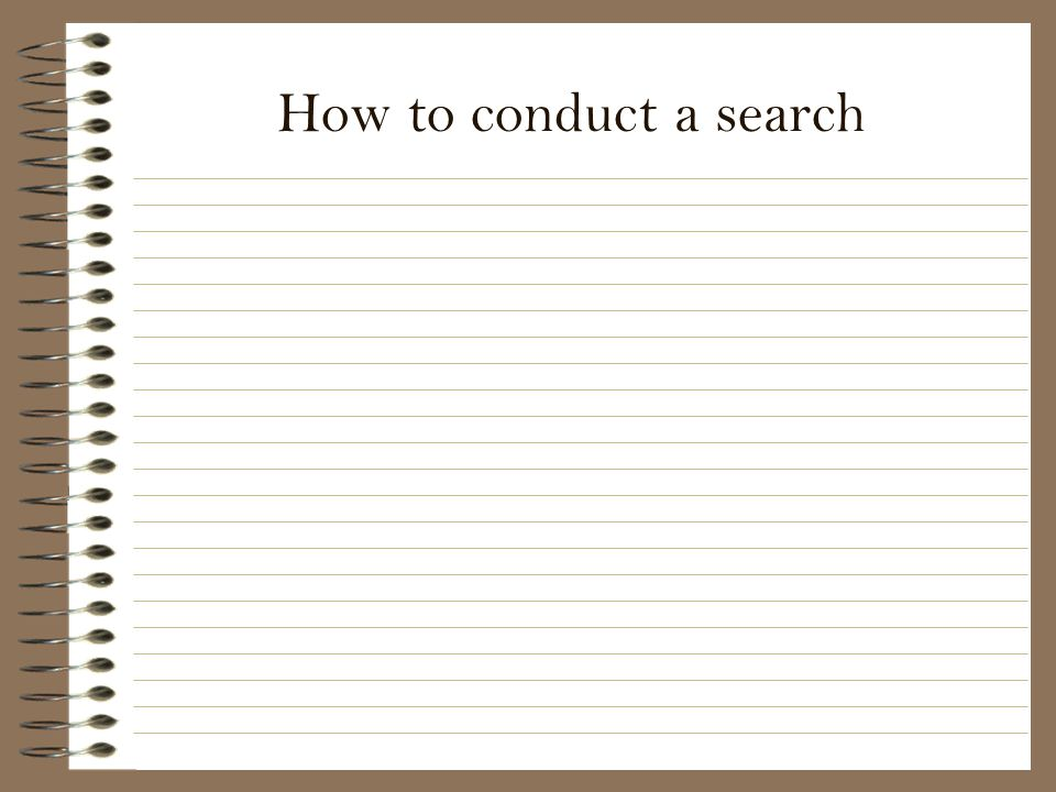 How to conduct a search