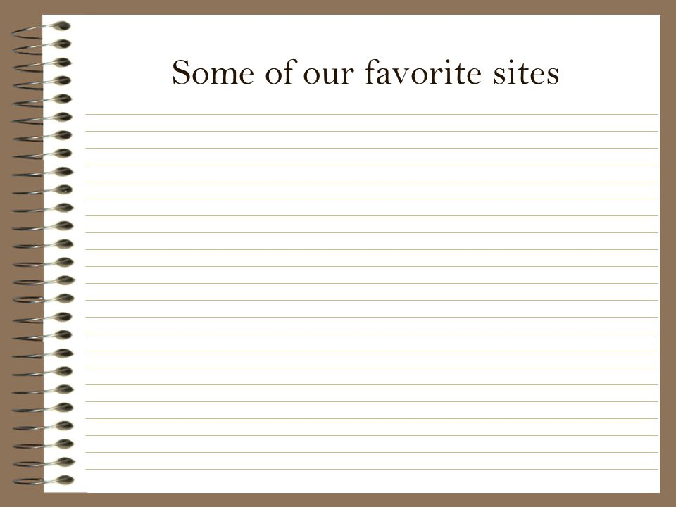 Some of our favorite sites