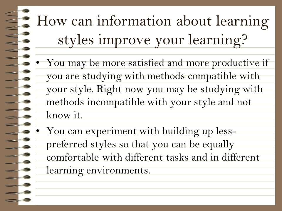 How can information about learning styles improve your learning
