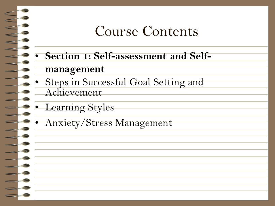 Course Contents Section 1: Self-assessment and Self-management