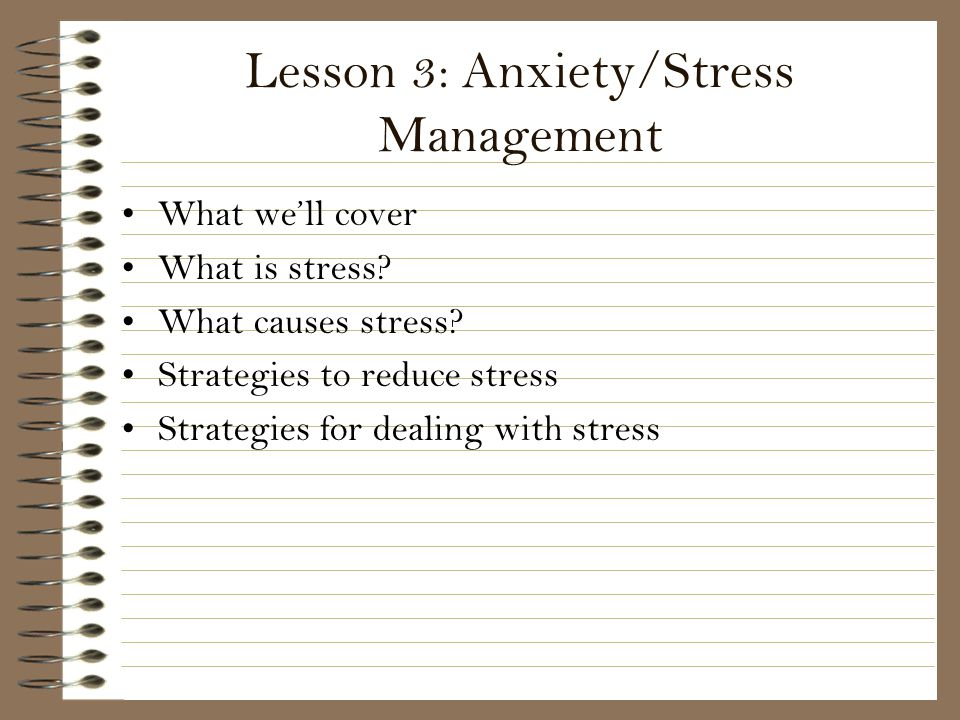 Lesson 3: Anxiety/Stress Management