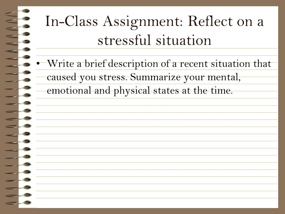 In-Class Assignment: Reflect on a stressful situation