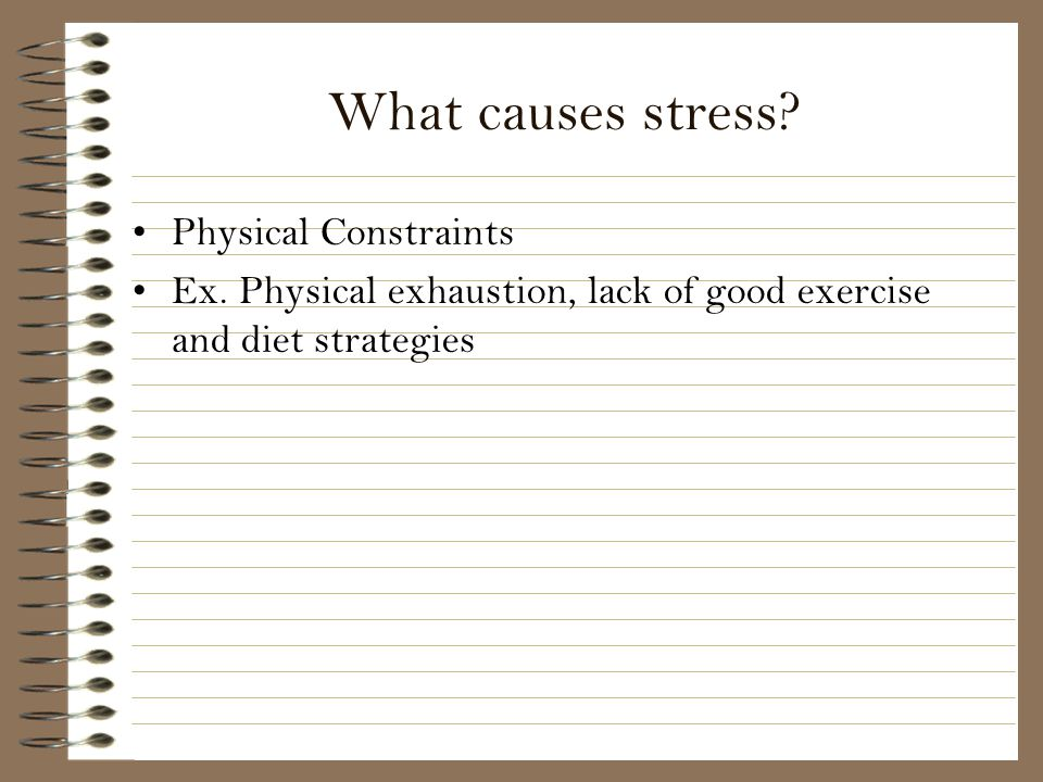 What causes stress Physical Constraints