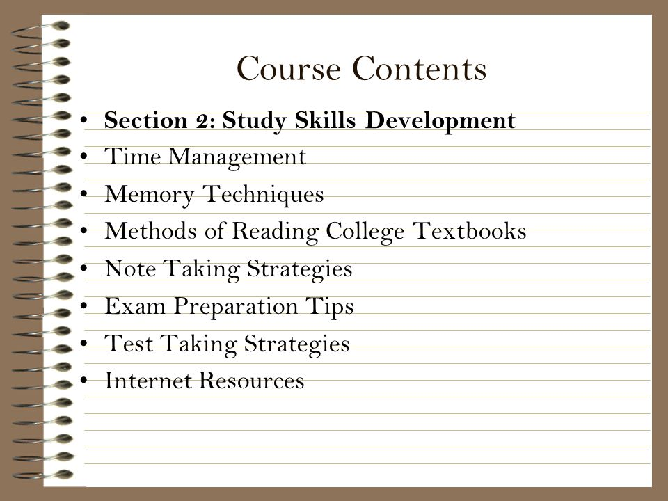 Course Contents Section 2: Study Skills Development Time Management