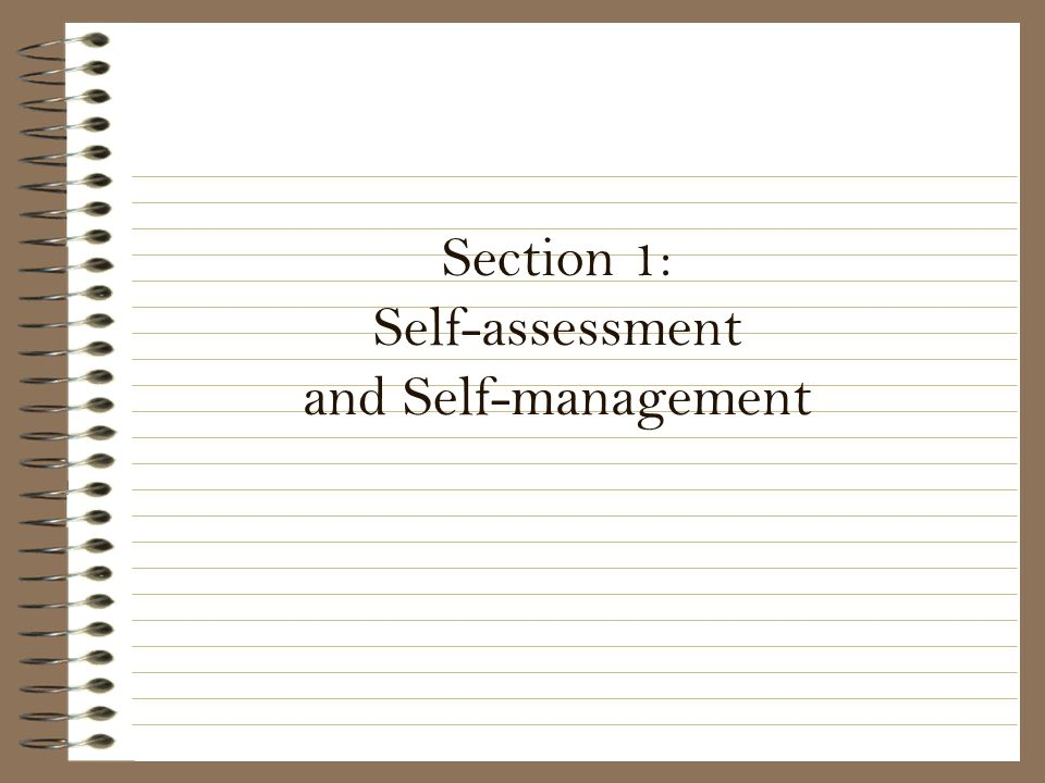Section 1: Self-assessment and Self-management