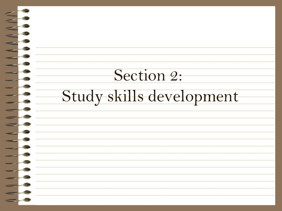 Section 2: Study skills development