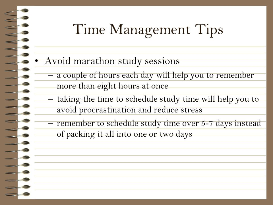 Time Management Tips Avoid marathon study sessions