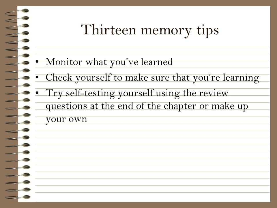 Thirteen memory tips Monitor what you've learned