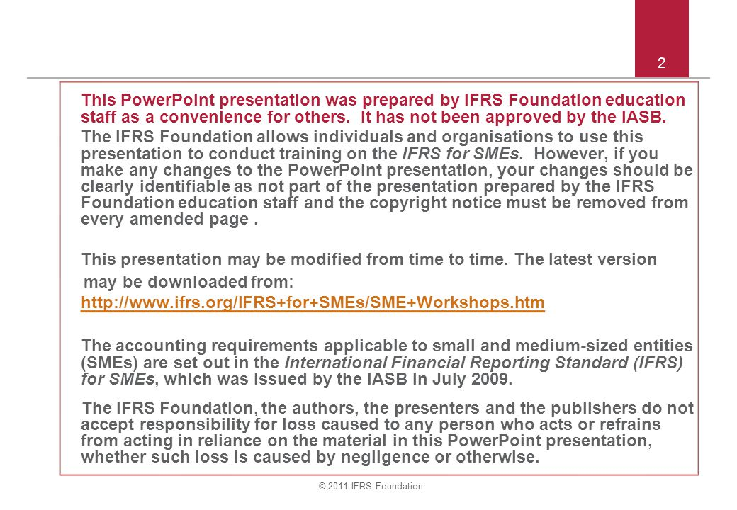 2 This PowerPoint presentation was prepared by IFRS Foundation education staff as a convenience for others. It has not been approved by the IASB.