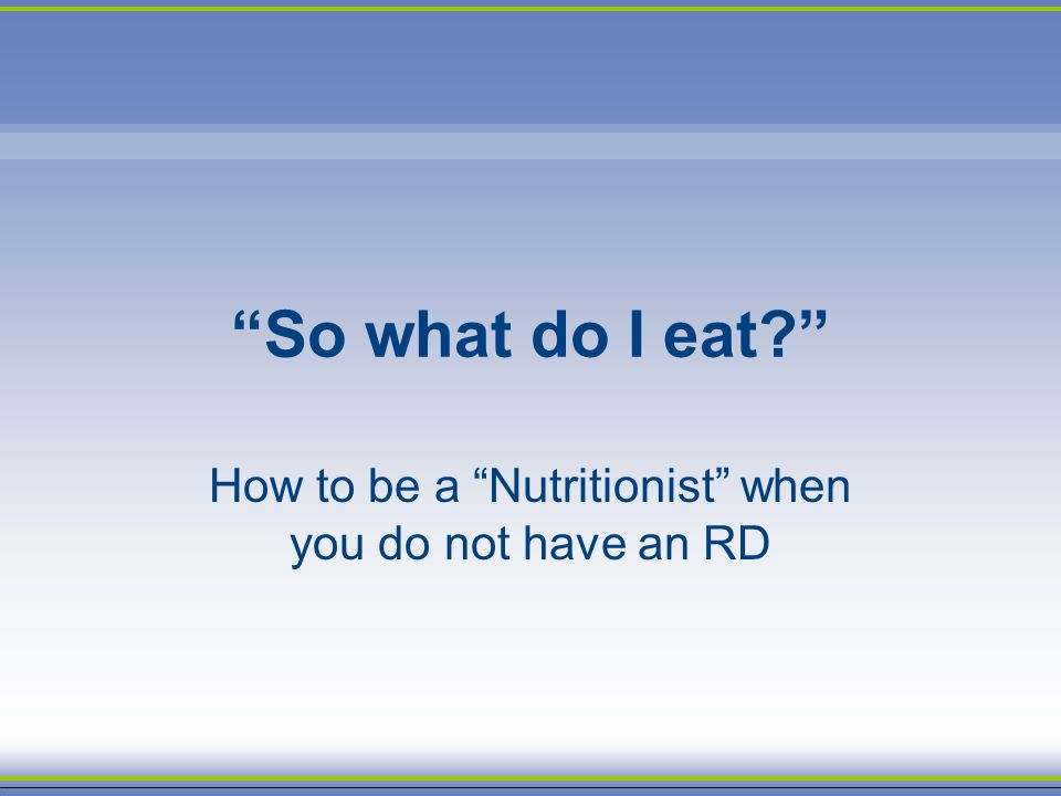 How to be a Nutritionist when you do not have an RD