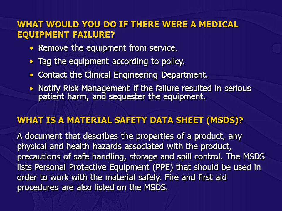 WHAT WOULD YOU DO IF THERE WERE A MEDICAL EQUIPMENT FAILURE